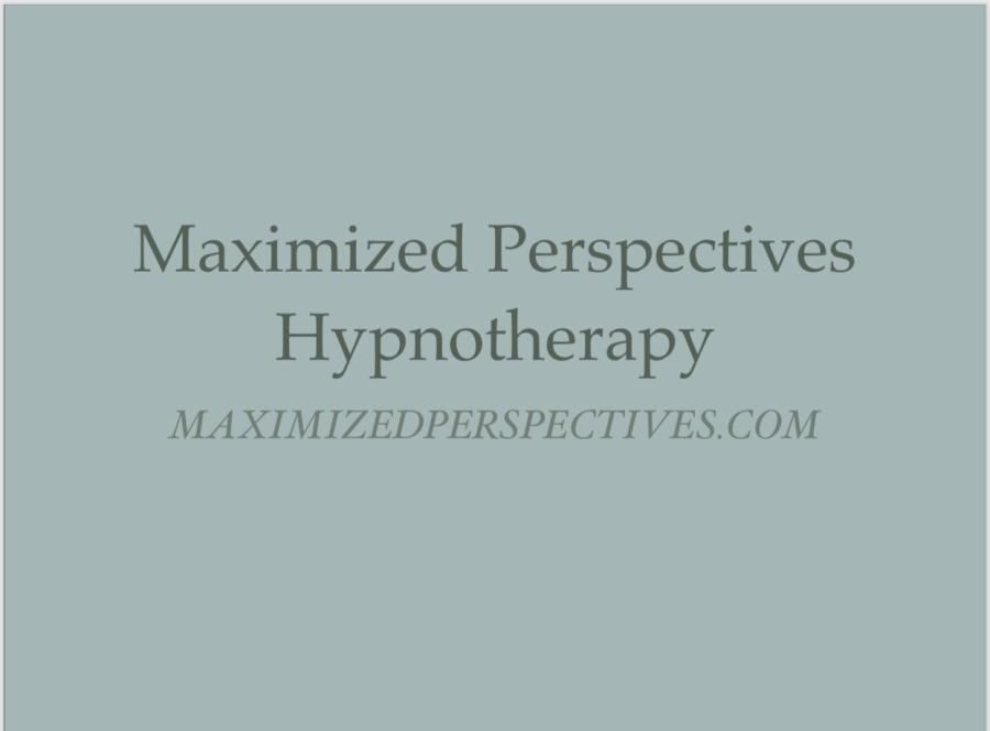 MAXIMIZED PERSPECTIVES – CLINICAL HYPNOTHERAPY ENERGY